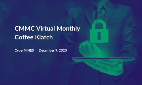 CyberNINES CMMC Virtual Monthly Coffee Klatch