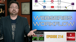 5 THINGS: on Webseries Workflow