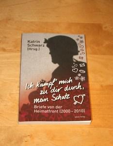 """Katrin Schwarz' Buch: """"Ich kämpf mich zu dir durch, mein Schatz"""""""
