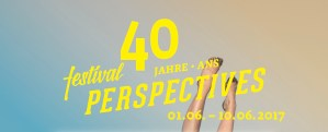 Festival Perspectives – 10 Tage Musik,Theater und Kultur