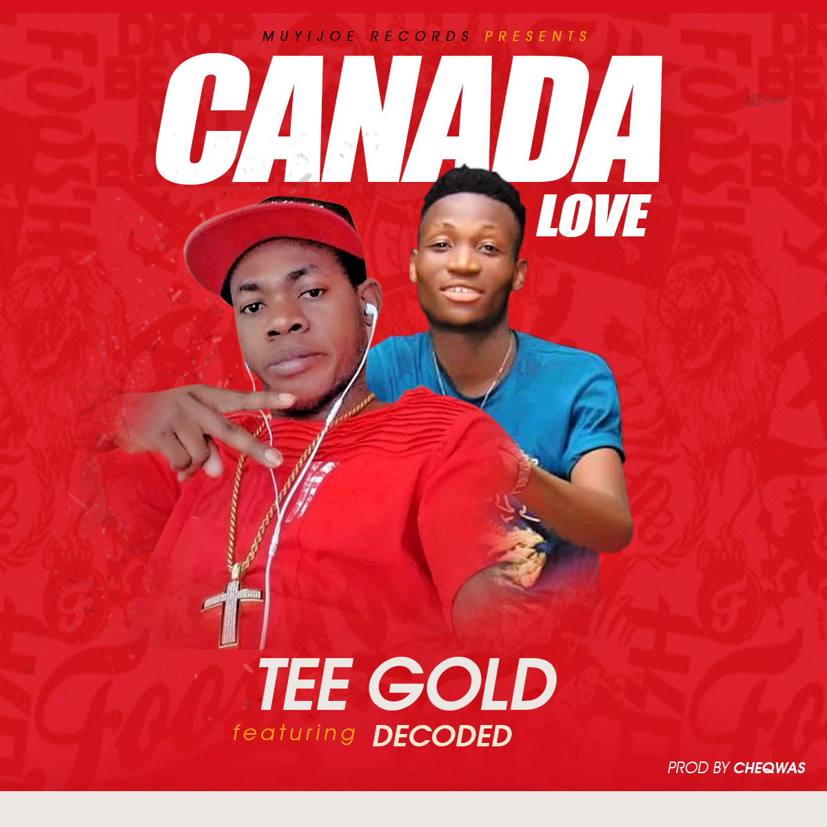 MUSIC: Tee Gold ft. Decoded - Canada Love