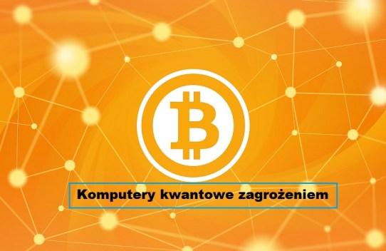 Komputery kwantowe zagrożeniem dla bitcoina