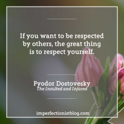"""#361: Fyodor Dostovesky on respect:""""If you want to be respected by others, the great thing is to respect yourself."""""""