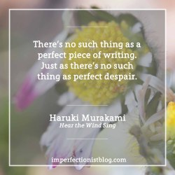 """#314 - Happy birthday to Haruki Murakami, who turns 68 today:""""There's no such thing as a perfect piece of writing. Just as there's no such thing as perfect despair."""" -Haruki Murakami (Hear the Wind Sing)"""