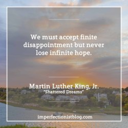 """#81 - Martin Luther King, Jr. born on this day in 1929, on disappointment and hope:""""We must accept finite disappointment but never lose infinite hope."""" -Martin Luther King, Jr. (""""Shattered Dreams"""")"""
