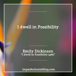"""#364 - """"I dwell in Possibility"""" -Emily Dickinson (""""I dwell in Possibility (466)"""")"""