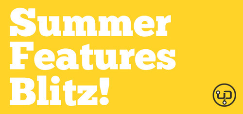 Summer Features Blitz