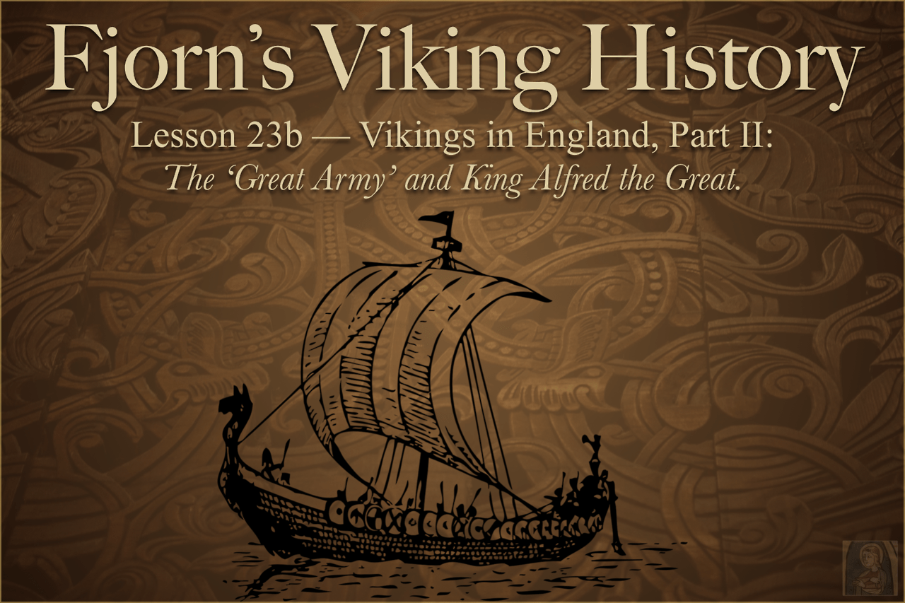 Fjorn S Hall Lesson 23b Vikings In England Part Ii