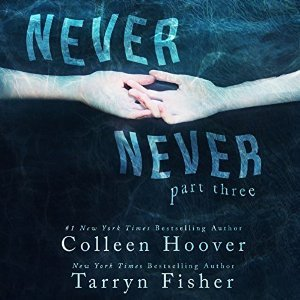Never Never Part 3 by Colleen Hoover & Tarryn Fisher