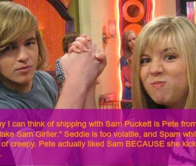 The Only Guy I Can Think Of Shipping With Sam Puckett Is Pete From The