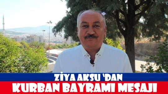 Ziya Aksu'dan Bayram Mesajı