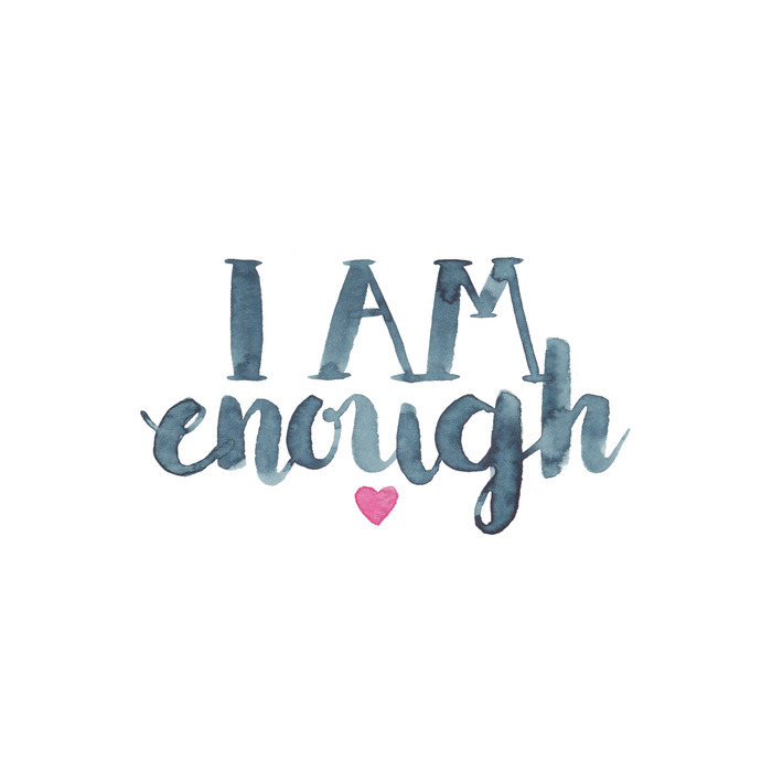 warmstarlight:i am enough ❤ purchase prints, phone cases, mugs, and more