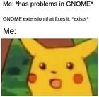 For each problem with GNOME, there exists an extension to fix it.