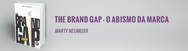 The Brand Gap O Abismo da Marca