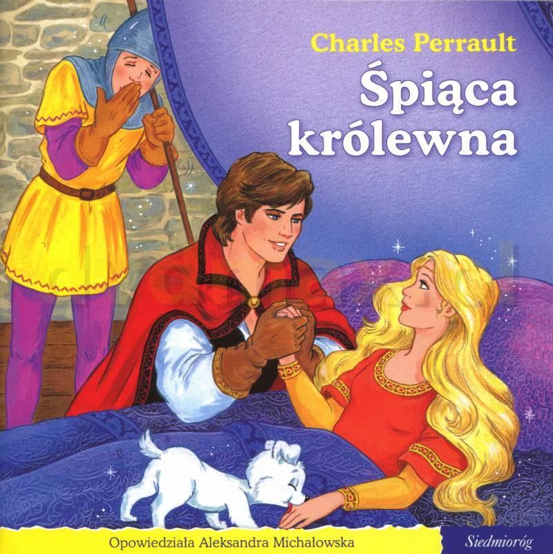 Charles Perrault * Escritor Śpiąca Królewna (polaco) * La Bella Durmiente (español) * Sleeping Beauty (ingles) * Belle au bois dormant (frances)
