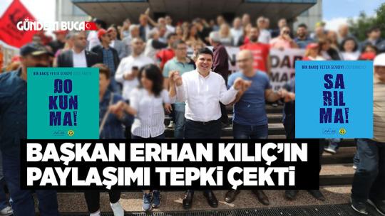 Başkan Erhan Kılıç'ın Paylaşımları Eleştirildi.