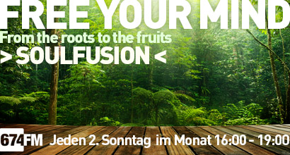 .: Free Your Mind - soulfusion ::: 2. Sonntag im Monat, 16-19 Uhr :.