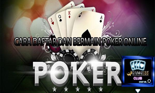 Cara Daftar dan Bermain Poker Online