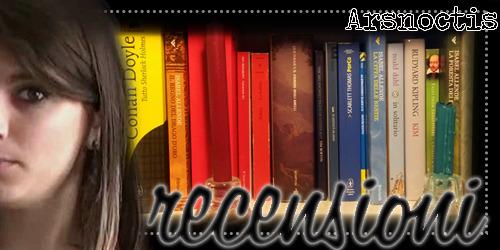Rubrica recensioni Arsnoctis