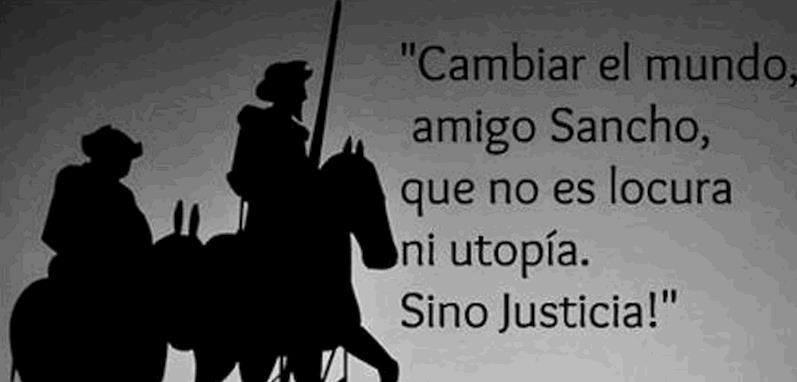 """"""" cambiare il mondo, amico Sancho, che non è follia né utopia, ma giustizia."""" (vento ribelle)"""