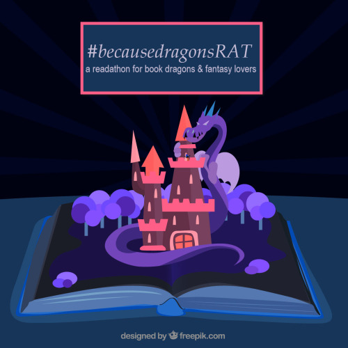 #becausedragonsRAT Round 2 Announcement: Towards the end of February I hosted the first round of #becausedragonsRAT, a readathon for book dragons & fantasy lovers. And it was so damn fun that I want to do it again! Who is this readathon for? Anyone...