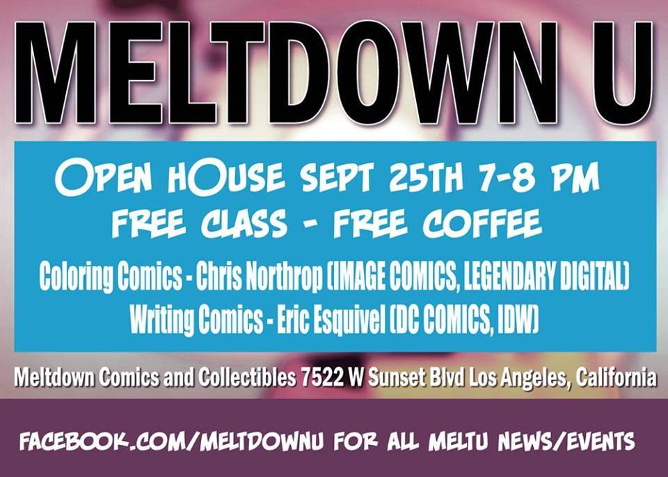 My next round of Meltdown University classes begins October 4th! Come to this FREE open house at Meltdown Comics on Sept 25th to learn more, meet some of my previous students, and snag some free coffee!