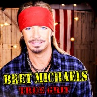 Bret Michaels - True Grit