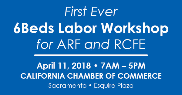 April 11, 2018 - 6Beds DOL/DLSE Labor Training for ARF and RCFE