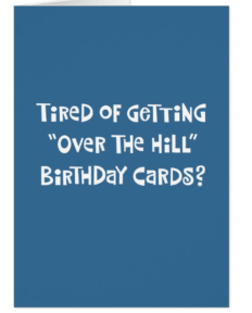 Tired of Getting Over the Hill Cards? Funny 70th Birthday Cards