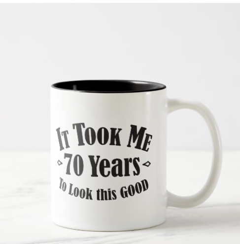 It Took Me 70 Years To Look This Good - Funny 70th Birthday Gift Idea