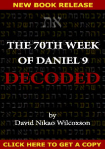 The 70th Week Of Daniel 9 Decoded by David Nikao Wilcoxson