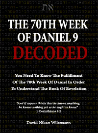 The 70th Week Of Daniel 9 Decoded book