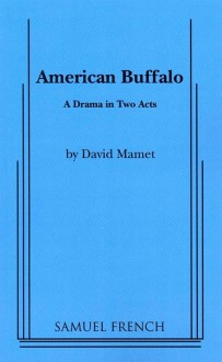 american_buffalo-david_mamet-13410886-2805516159-frntl - Copy