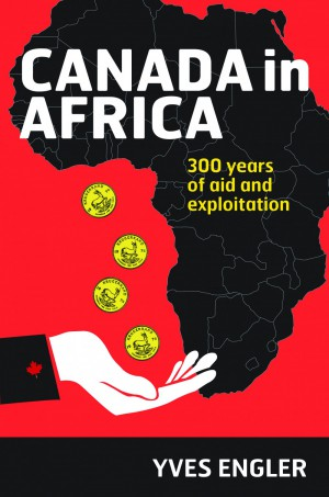 Cover illustration for Yves Engler's book Canada in Africa.