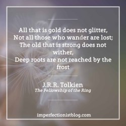 """#65 - Tolkien was born on this day in 1892:""""All that is gold does not glitter,Not all those who wander are lost;The old that is strong does not wither,Deep roots are not reached by the frost"""""""
