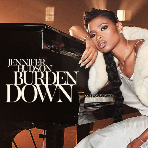 Jennifer Hudson - Burden Down