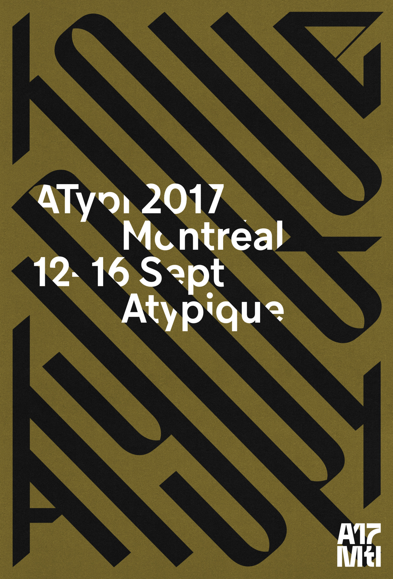 Poster for the 2017 ATypI conference. Custom lettering and logotype designed by Julien Hébert, 2017.