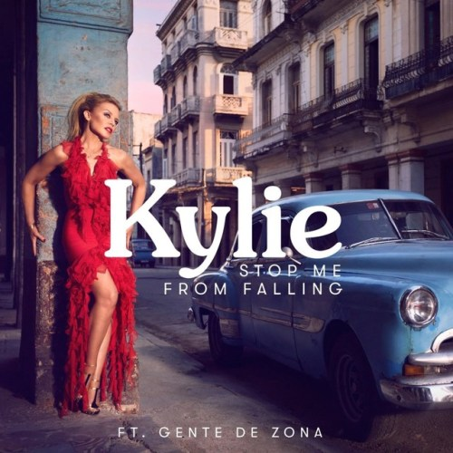 Kylie Minogue - Stop Me from Falling feat. Gente De Zona