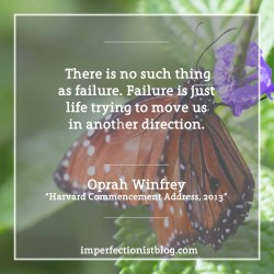 "#327 - Happy birthday Oprah!  ""There is no such thing as failure. Failure is just life trying to move us in another direction."""
