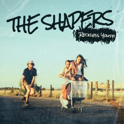 The Shapers - Reckless Youth