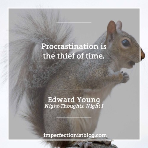 """Procrastination is the thief of time."" -Edward Younghttp://bit.ly/2jZaCP5"