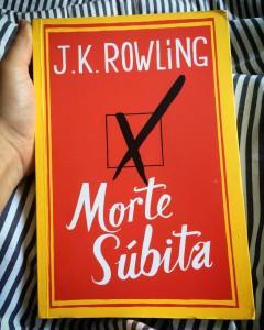 Morte Súbita - J K Rowling - 7 Cantos do Mundo