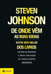 De onde vêm as boas ideias - Steven Johnson - 7 Cantos do Mundo