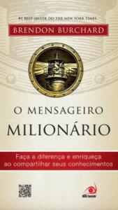 O mensageiro milionário - Brendon Burchard - 7 Cantos do Mundo