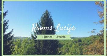 Rooms Lucija - Parque Nacional dos Lagos Plitvice - Croácia - 7 Cantos do Mundo