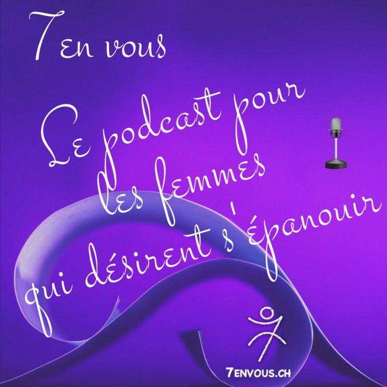 7envous, le podcast pour les femmes qui désirent s'épanouir