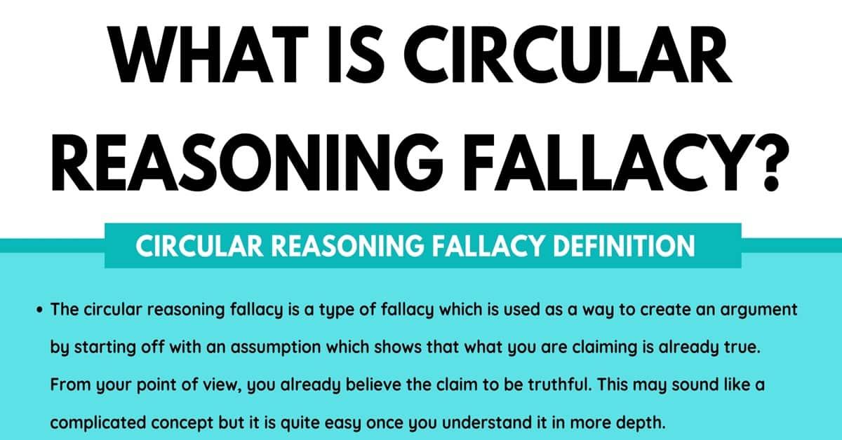 Circular Reasoning: Definition And Useful Examples Of Circular Reasoning  Fallacy - 7 E S L