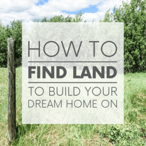 A lot of people dream of one day buying land and building a home. Here are a few tips on getting the process started and finding that perfect property!