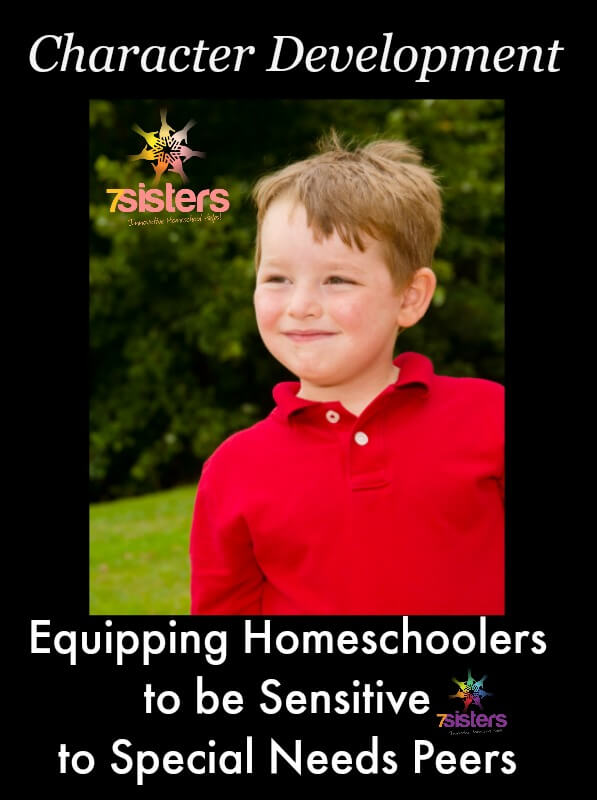 Equipping Homeschoolers to be Sensitive to Special Needs 7SistersHomeschool.com