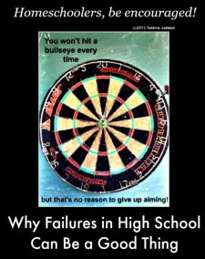 Why Failures in High School Can Be a Good Thing 7SistersHomeschool.com
